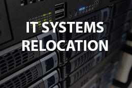 IT Systems Relocation